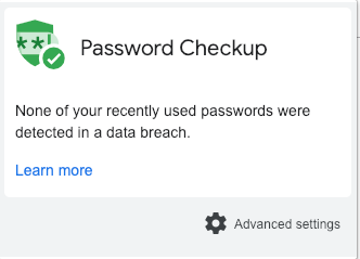 This is the message you want to see after installing Google's Password Checkup tool.